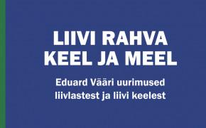 """Eduard Vääri kogumiku """"Liivi rahva keel ja meel"""" esitlus 27. juunil"""